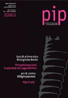 PIP (Praktische Implantologie und Implantatprothetik) Ausgabe 02 / 2012